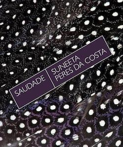 Suneeta Peres da Costa, Saudade