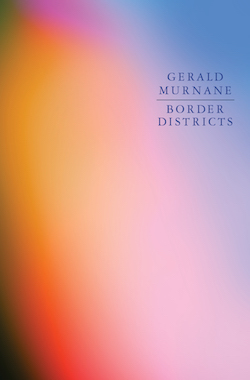Gerald Murnane, Border Districts (Giramondo)
