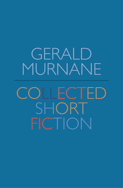 Gerald Murnane, Collected Short Fiction (Giramondo)
