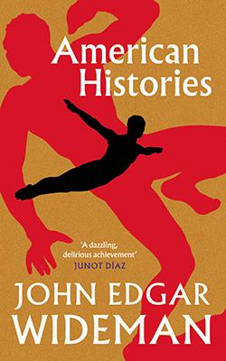 John Edgar Wideman, American Histories