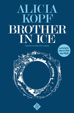 Alica Kopf, Brother in Ice (trans. Mara Faye Lethem)