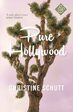 Christine Schutt, Pure Hollywood