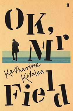 Katharine Kilalea, OK, Mr Field