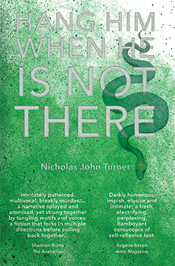 Nicholas John Turner, Hang Him When He Is Not There