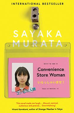 Sayaka Murata, Convenience Store Woman (trans. Ginny Tapley Takemori)