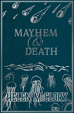 Helen McClory, Mayhem & Death