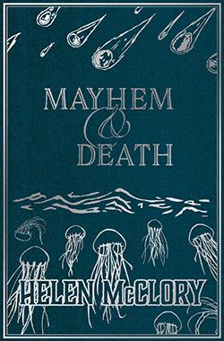Helen McClory, Mayhem & Death