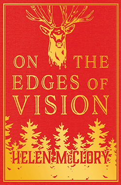 Helen McClory, On the Edges of Vision