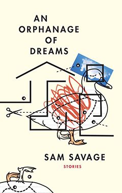Sam Savage, An Orphanage of Dreams